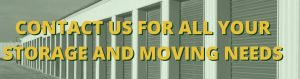 """image of storage units with text: """"contact us for all your storage and moving needs"""""""